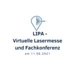 LIPA – virtuelle Messe und Fachkonferenz der LASER.region.AACHEN